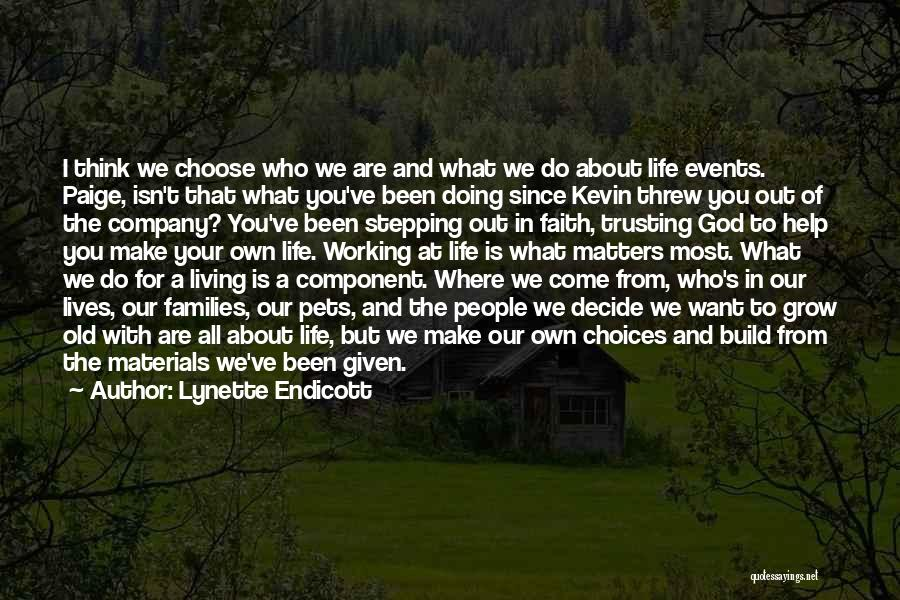 We Make Our Own Life Quotes By Lynette Endicott