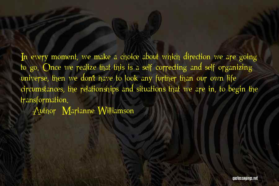 We Make Our Own Life Quotes By Marianne Williamson