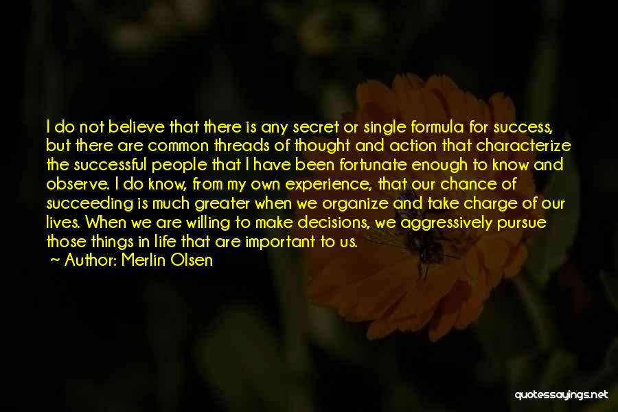 We Make Our Own Life Quotes By Merlin Olsen