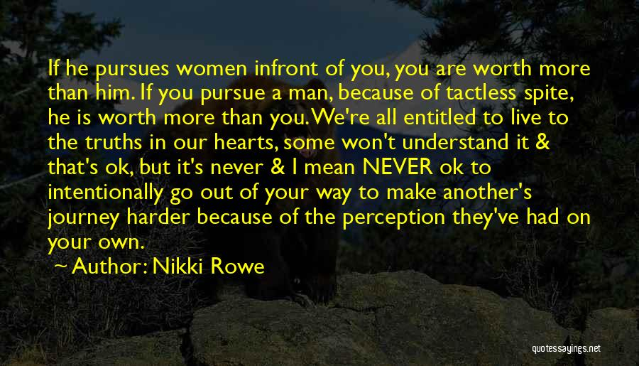 We Make Our Own Life Quotes By Nikki Rowe