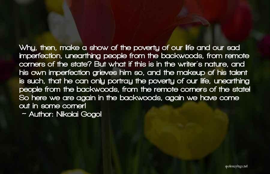 We Make Our Own Life Quotes By Nikolai Gogol