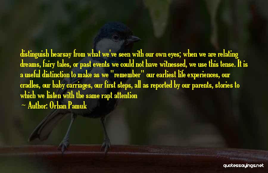 We Make Our Own Life Quotes By Orhan Pamuk
