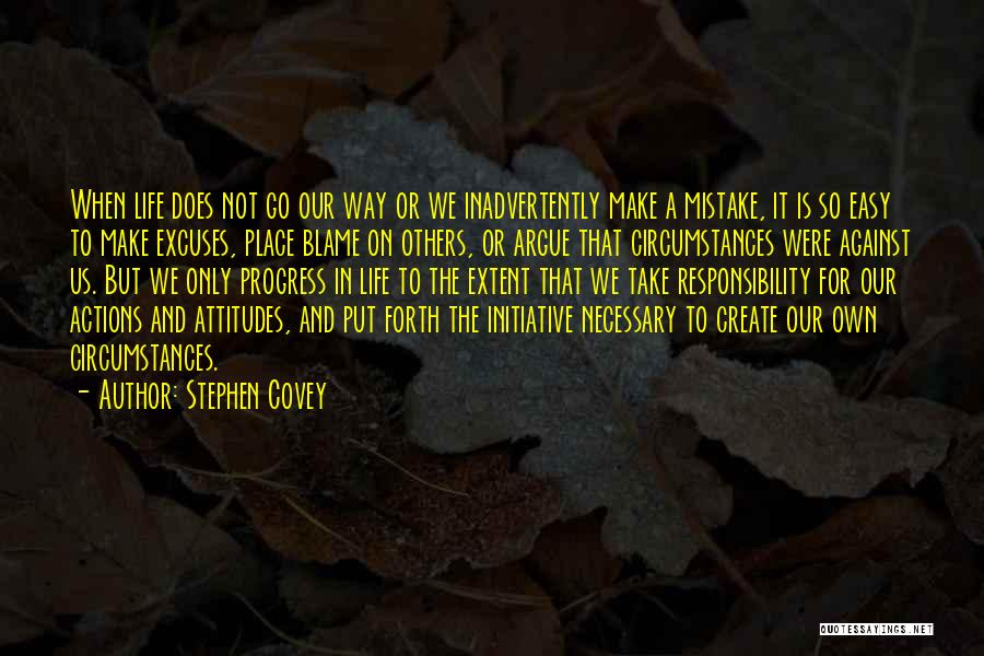 We Make Our Own Life Quotes By Stephen Covey