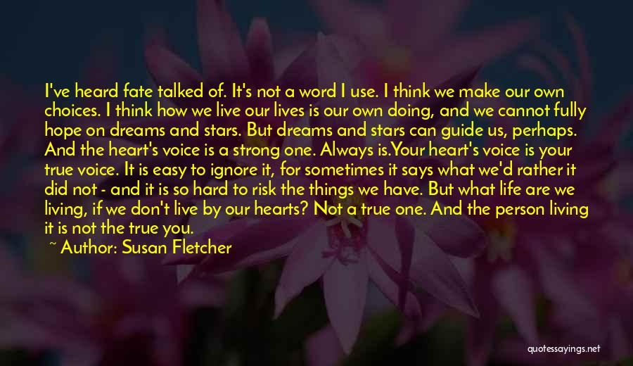 We Make Our Own Life Quotes By Susan Fletcher