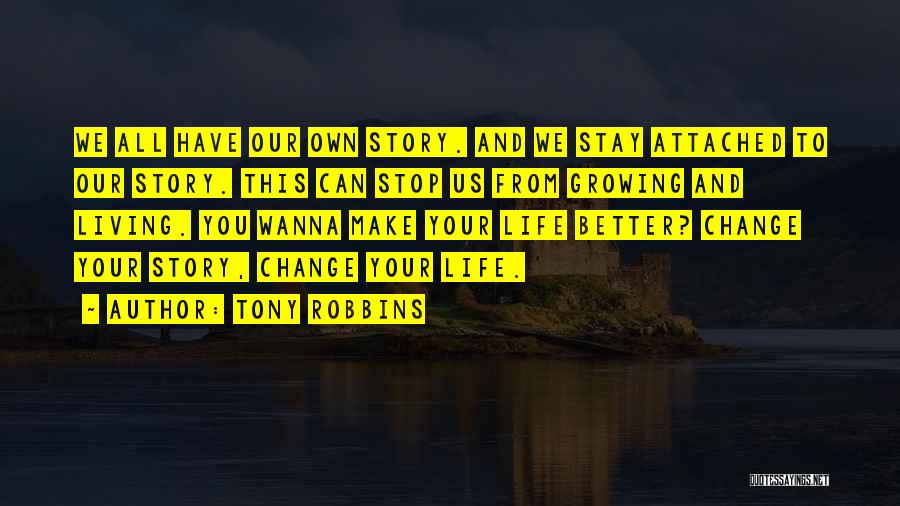 We Make Our Own Life Quotes By Tony Robbins
