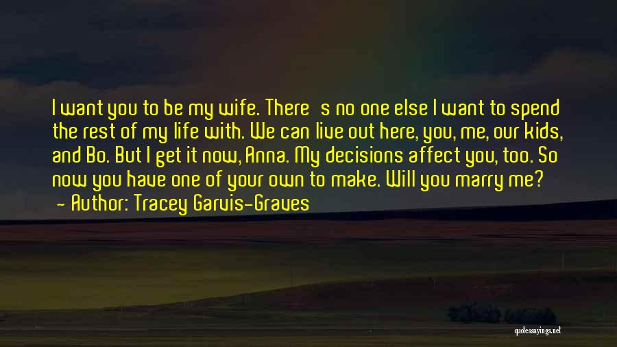 We Make Our Own Life Quotes By Tracey Garvis-Graves