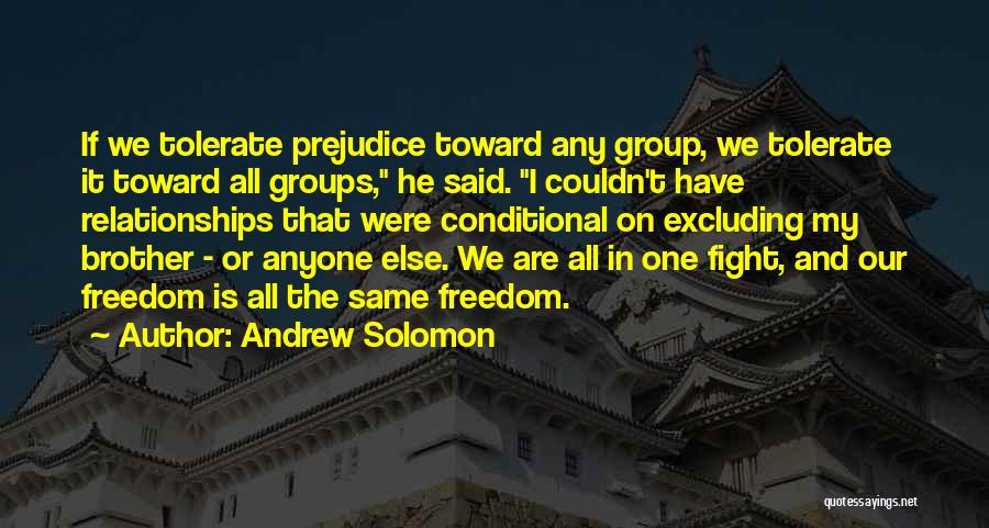 We May Fight Brother Quotes By Andrew Solomon