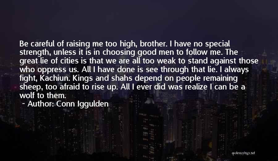 We May Fight Brother Quotes By Conn Iggulden