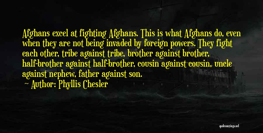 We May Fight Brother Quotes By Phyllis Chesler
