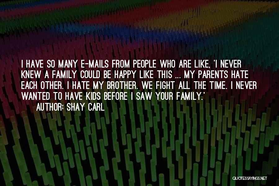 We May Fight Brother Quotes By Shay Carl