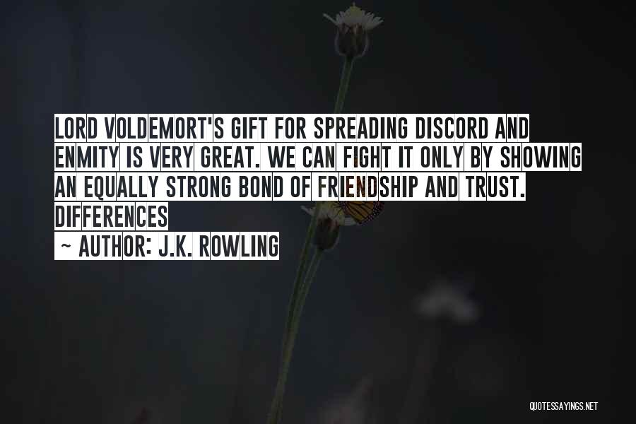 We May Fight Friendship Quotes By J.K. Rowling