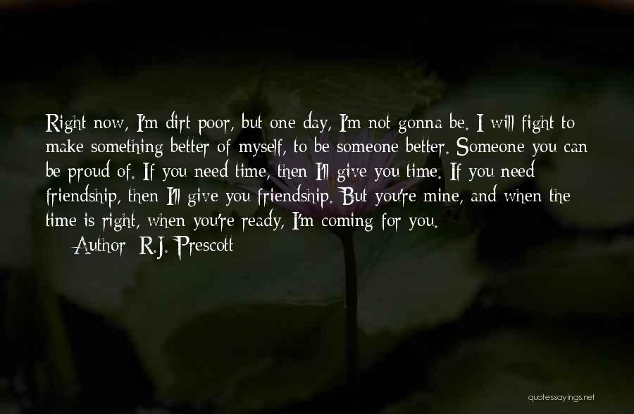 We May Fight Friendship Quotes By R.J. Prescott