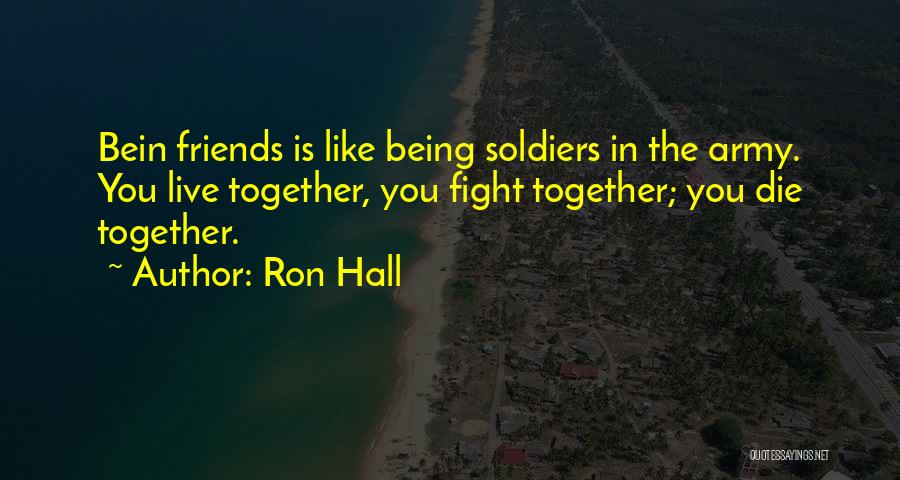 We May Fight Friendship Quotes By Ron Hall