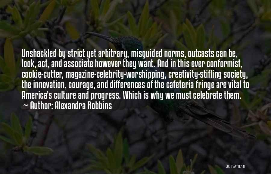 We May Have Our Differences But Quotes By Alexandra Robbins