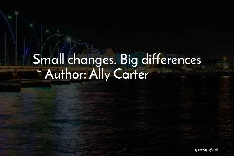 We May Have Our Differences But Quotes By Ally Carter