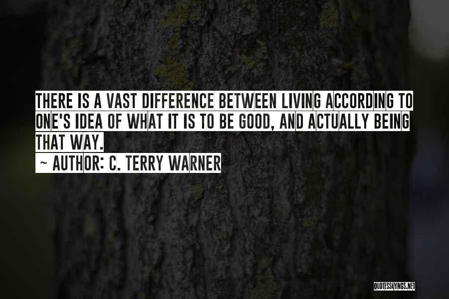 We May Have Our Differences But Quotes By C. Terry Warner