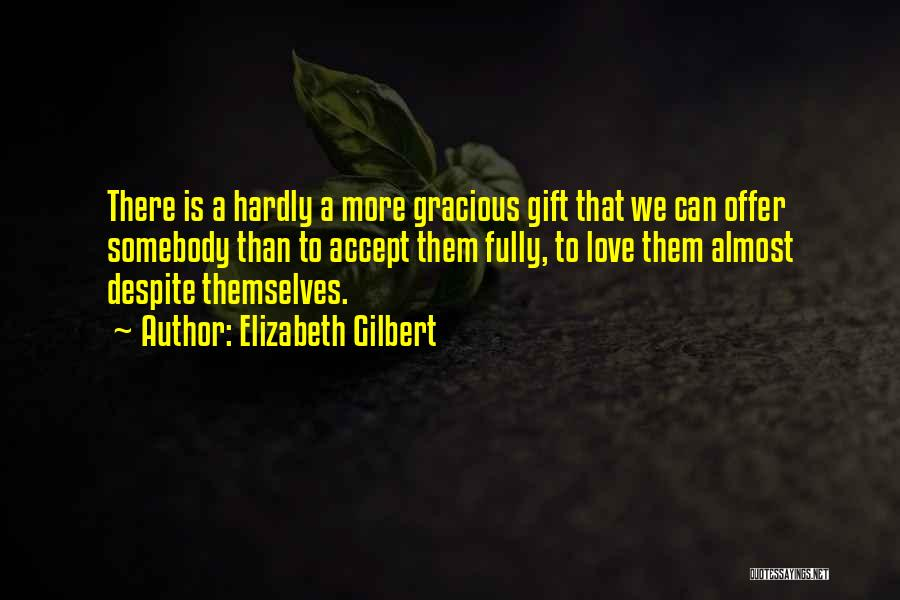 We May Have Our Differences But Quotes By Elizabeth Gilbert