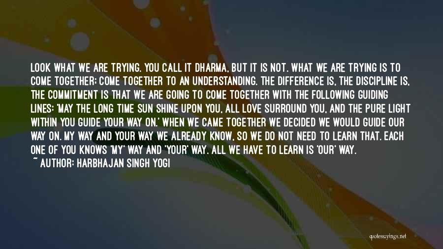 We May Have Our Differences But Quotes By Harbhajan Singh Yogi