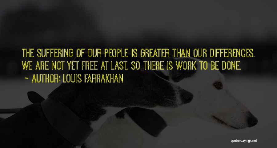 We May Have Our Differences But Quotes By Louis Farrakhan