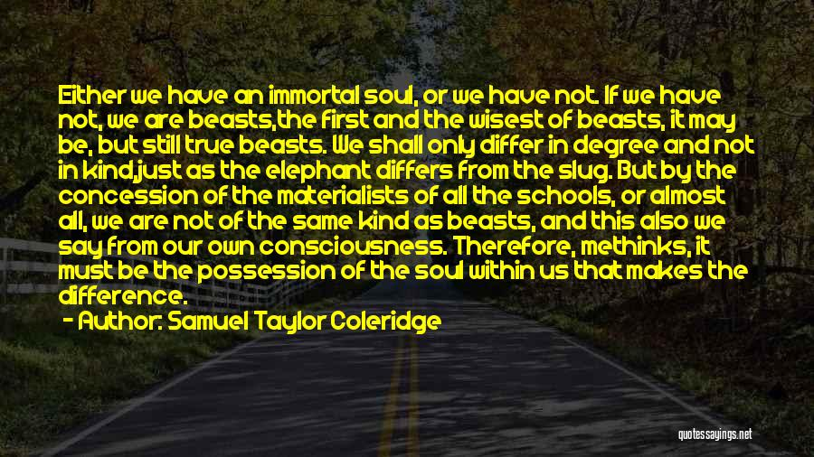 We May Have Our Differences But Quotes By Samuel Taylor Coleridge