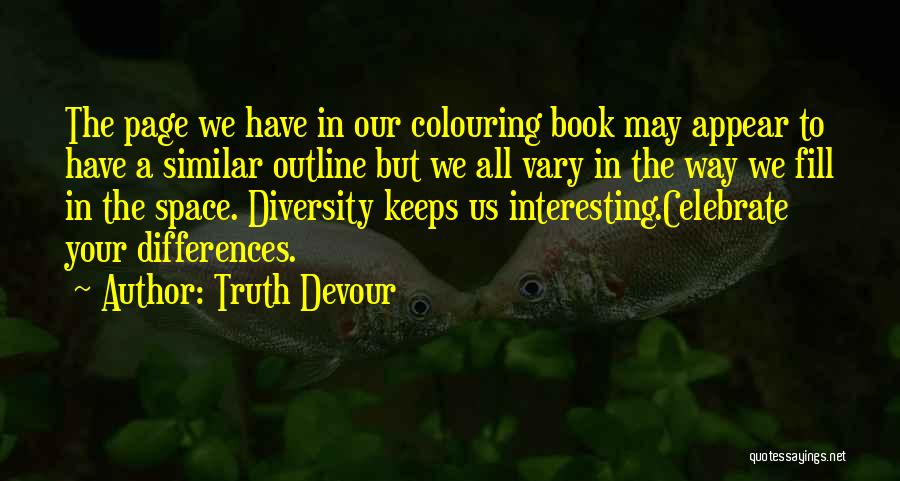 We May Have Our Differences But Quotes By Truth Devour