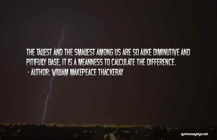 We May Have Our Differences But Quotes By William Makepeace Thackeray