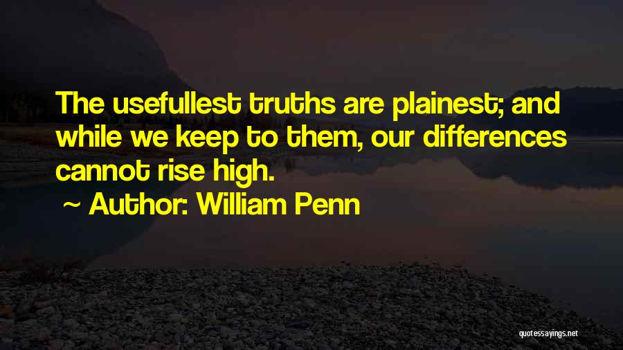We May Have Our Differences But Quotes By William Penn