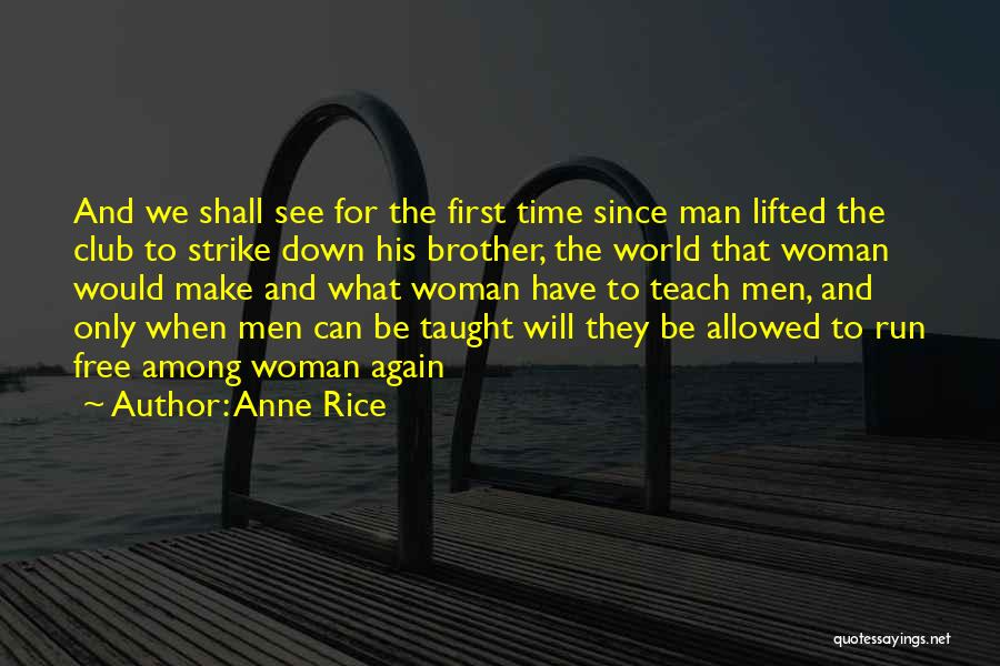 We Run Free Quotes By Anne Rice