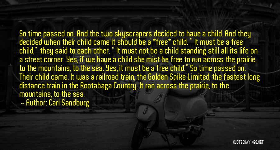 We Run Free Quotes By Carl Sandburg