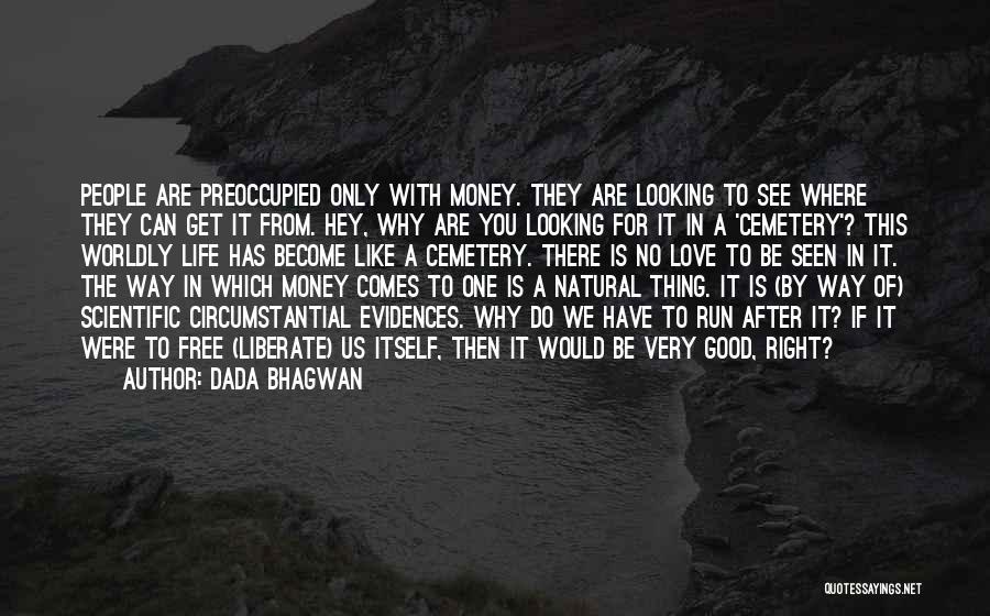 We Run Free Quotes By Dada Bhagwan