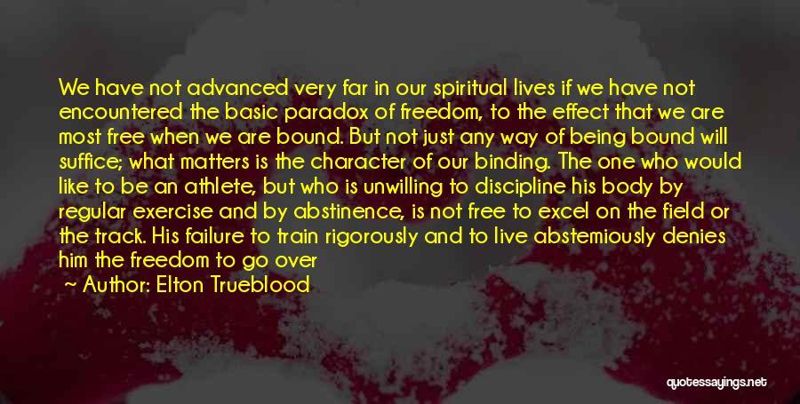 We Run Free Quotes By Elton Trueblood