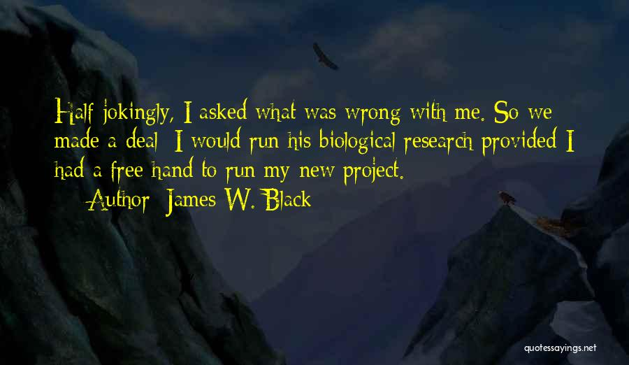 We Run Free Quotes By James W. Black