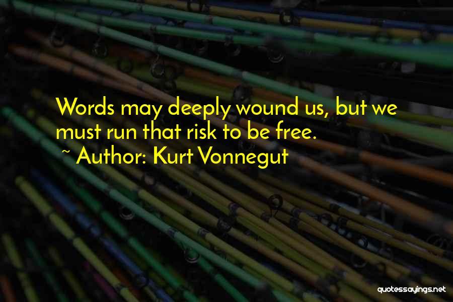 We Run Free Quotes By Kurt Vonnegut