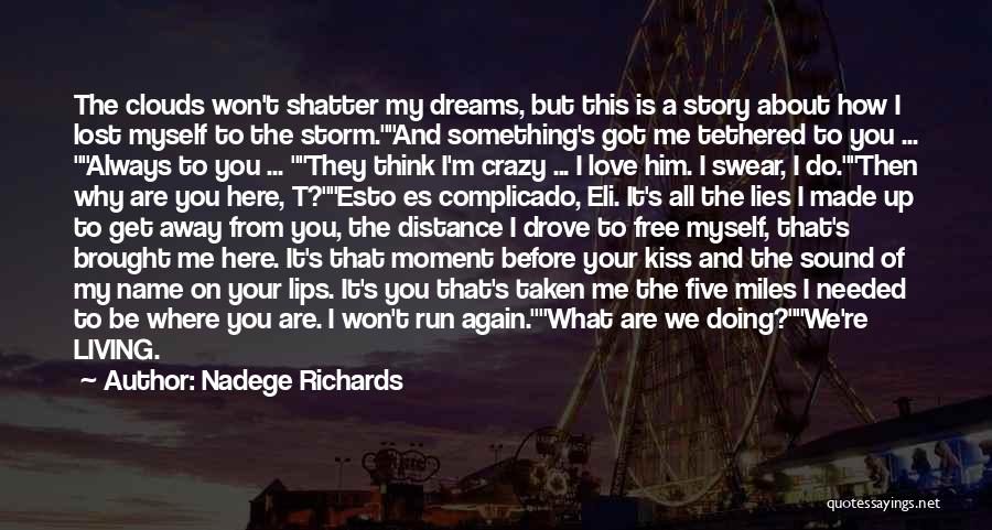 We Run Free Quotes By Nadege Richards