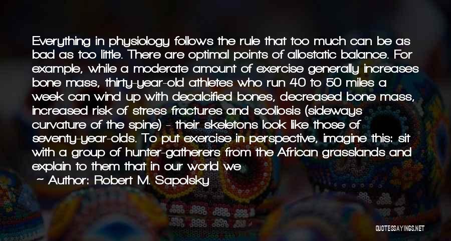 We Run Free Quotes By Robert M. Sapolsky