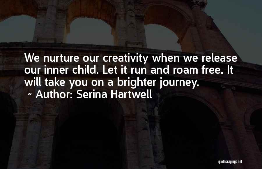 We Run Free Quotes By Serina Hartwell