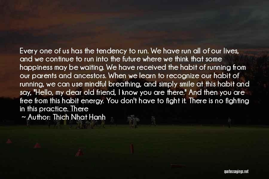 We Run Free Quotes By Thich Nhat Hanh