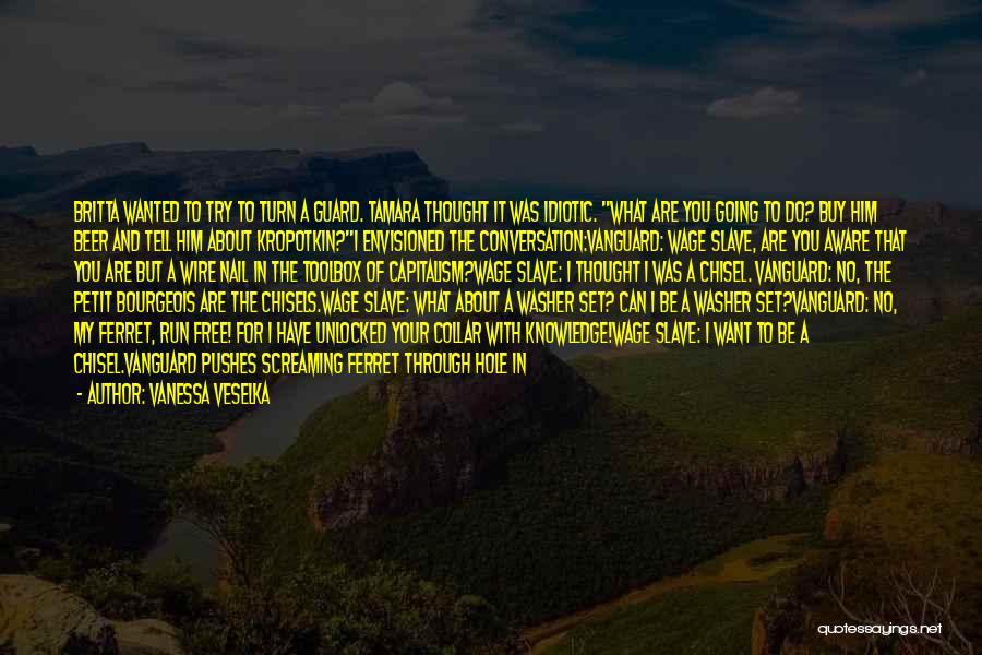 We Run Free Quotes By Vanessa Veselka