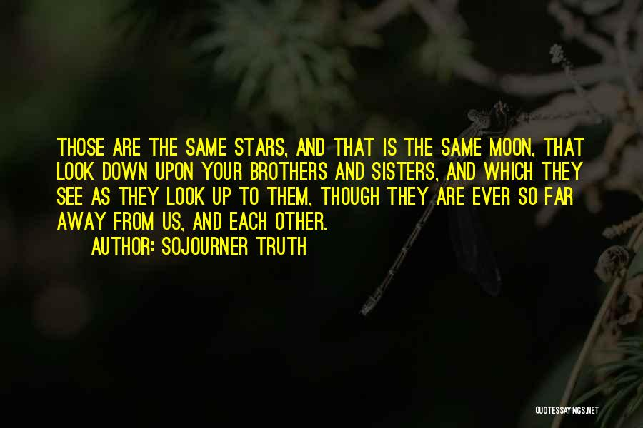We See The Same Moon Quotes By Sojourner Truth