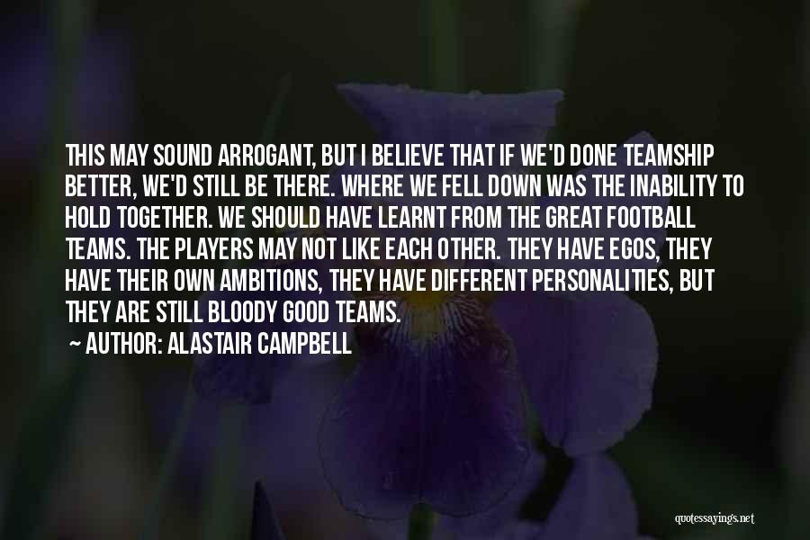 We Should Be Together Quotes By Alastair Campbell