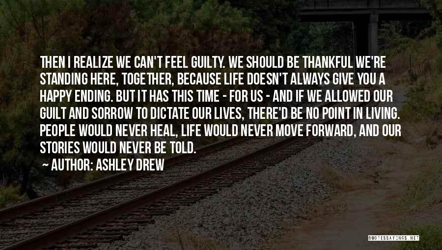 We Should Be Together Quotes By Ashley Drew
