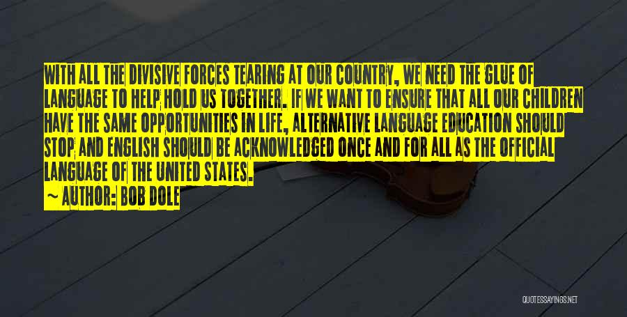 We Should Be Together Quotes By Bob Dole
