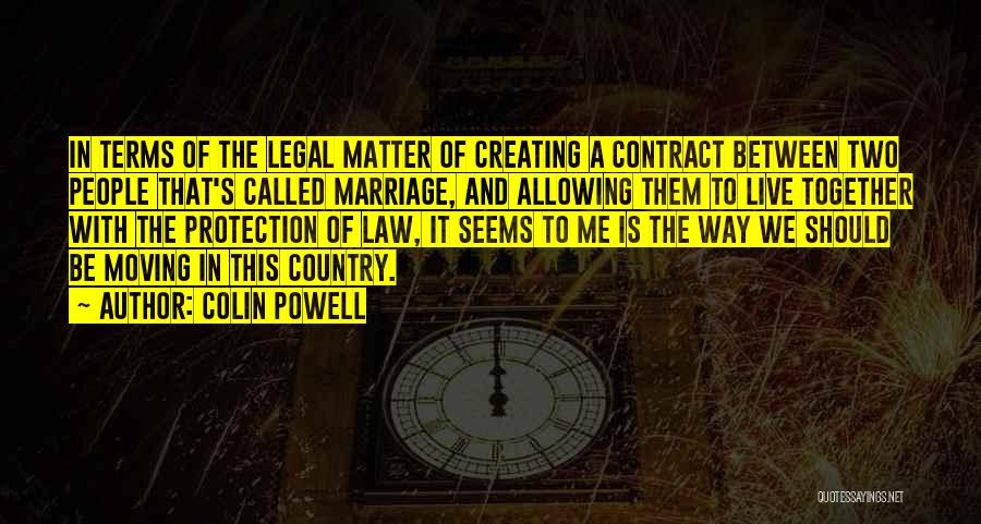 We Should Be Together Quotes By Colin Powell