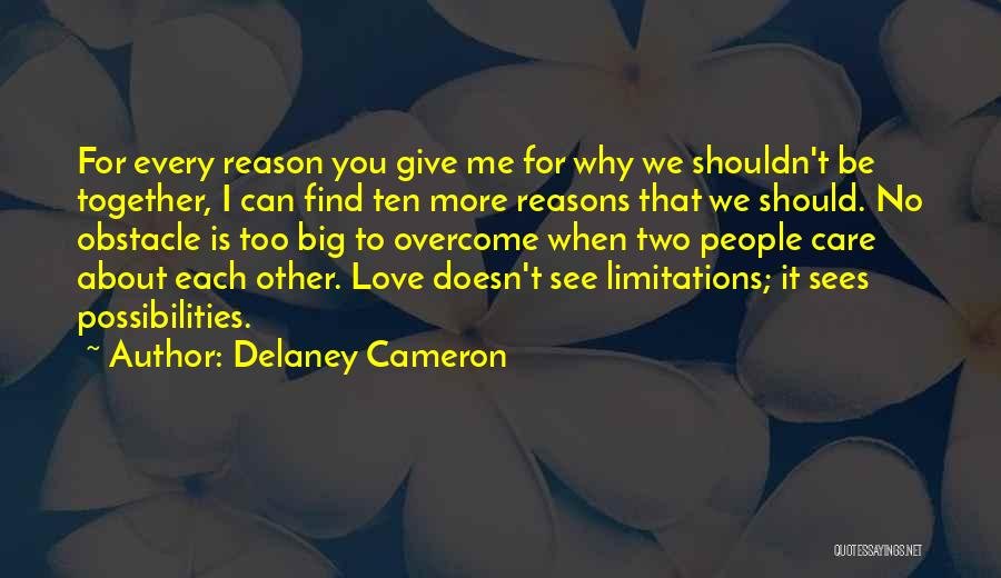 We Should Be Together Quotes By Delaney Cameron