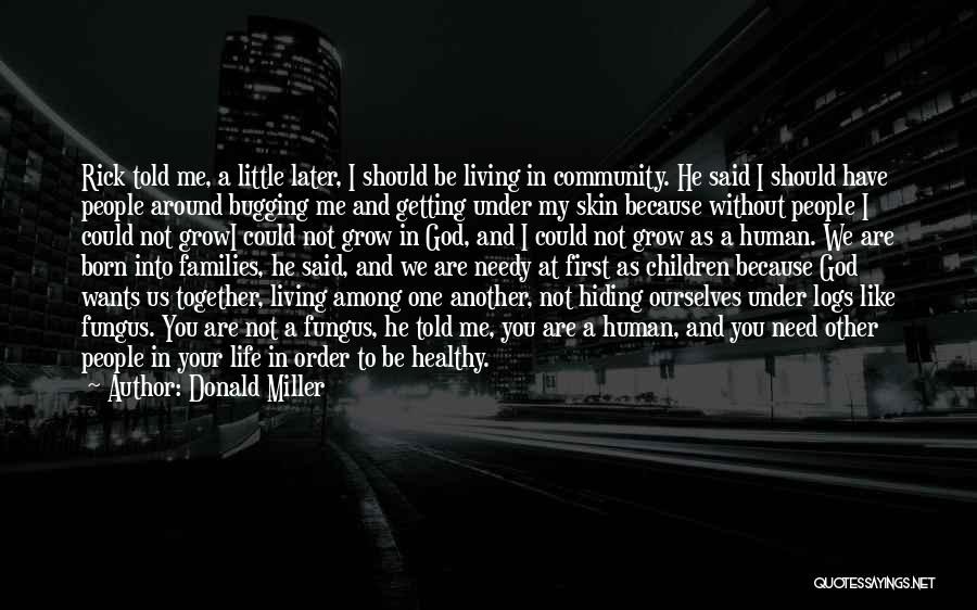 We Should Be Together Quotes By Donald Miller