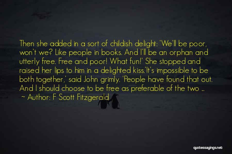 We Should Be Together Quotes By F Scott Fitzgerald