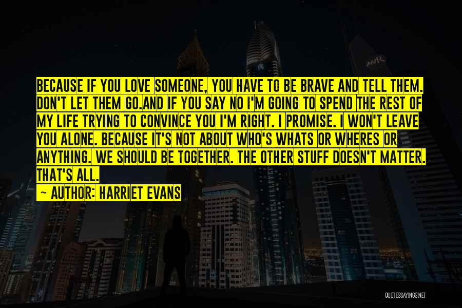 We Should Be Together Quotes By Harriet Evans