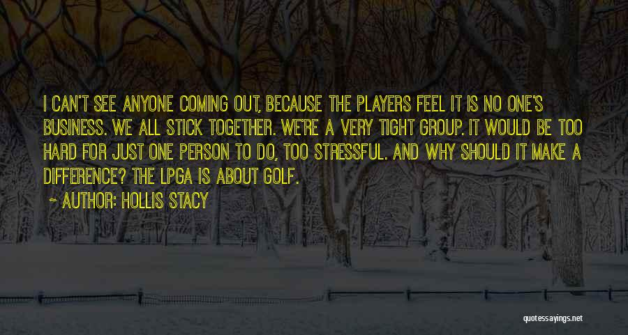We Should Be Together Quotes By Hollis Stacy
