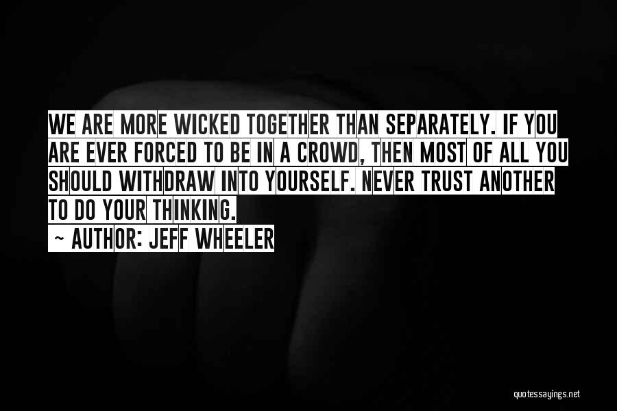 We Should Be Together Quotes By Jeff Wheeler