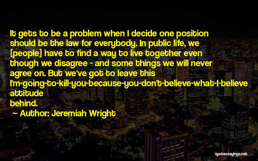 We Should Be Together Quotes By Jeremiah Wright
